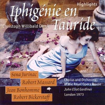 Gluck: Iphigénie en Tauride (Highlights)