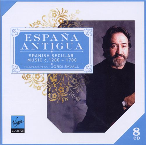 Espagna Antigua: Spanish Secular Music c.1200-1700