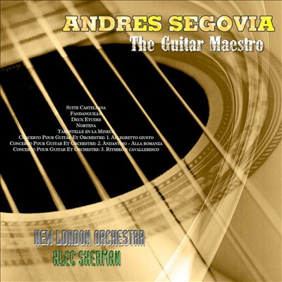 Andres Segovia: The Guitar Maestro
