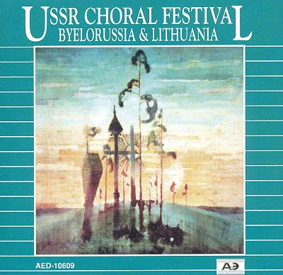 USSR Choral Festival: Byelorussia & Lithuania