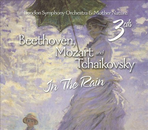 Beethoven, Mozart and Tchaikovsky in the Rain