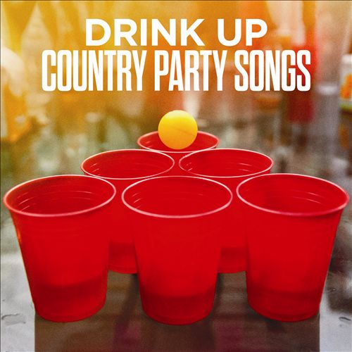 Drink Up: Country Party Songs
