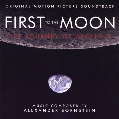 First to the Moon: The Journey of Apollo 8 [Original Motion Picture Soundtrack]