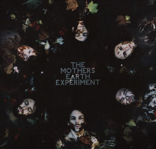 The Mothers Earth Experiment
