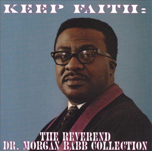 Keep Faith: The Reverend Dr. Morgan Babb Collection