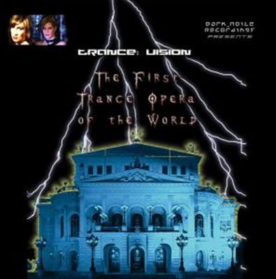 The First Trance Opera