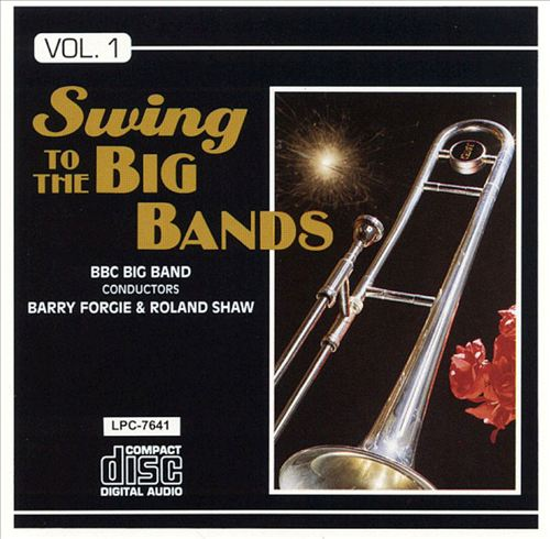 Swing to the Big Bands, Vol. 1