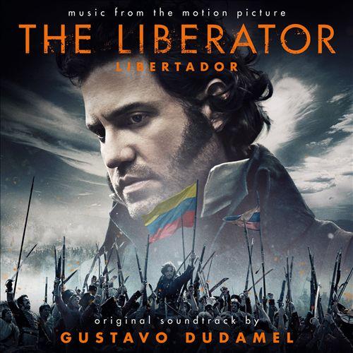 The Liberator (Libertador) [Original Soundtrack]