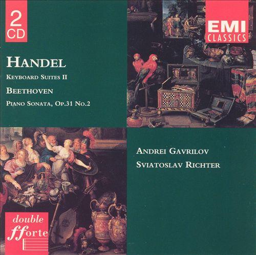 Handel: Keyboard Suites, Vol. 2; Beethoven: Piano Sonata, Op. 31/2