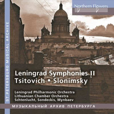 Leningrad Symphonies II: Tsitovich, Slonimsky