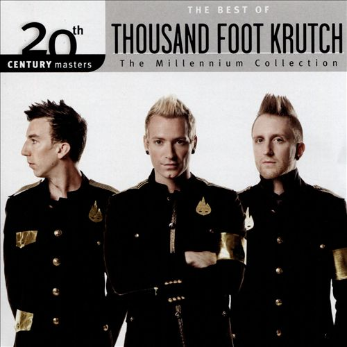 20th Century Masters:The Millennium Collection: The Best of Thousand Foot Krutch