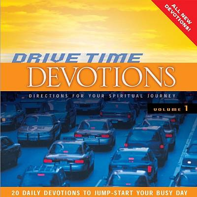 Drive Time Devotions, Vol. 1