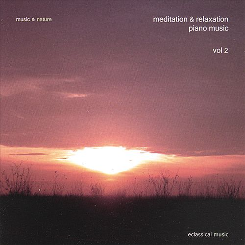 Music & Nature: Meditation & Relaxation Piano Music, Vol. 2
