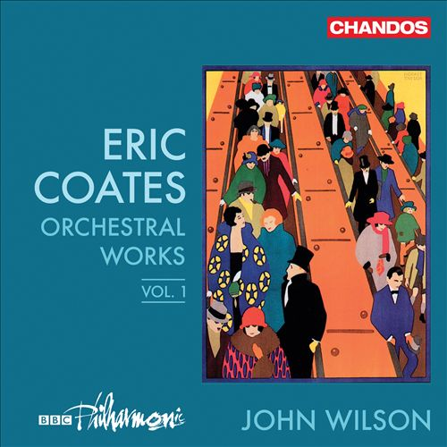 Eric Coates: Orchestral Works, Vol. 1