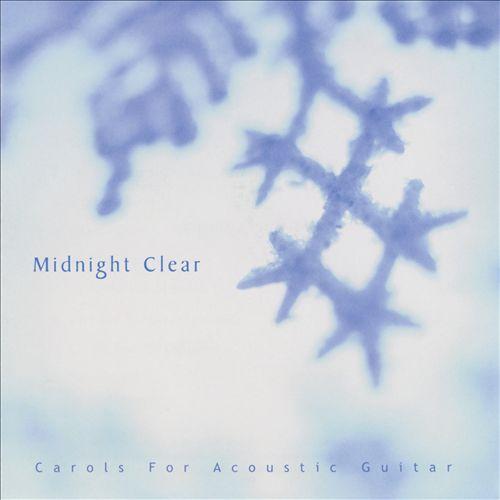Midnight Clear: Carols for Acoustic Guitar/Var