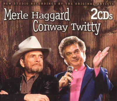 Merle Haggard/Conway Twitty
