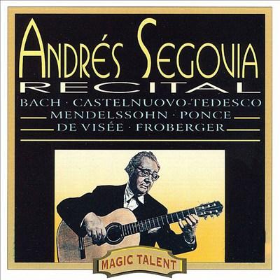 Andrés Segovia: Recital