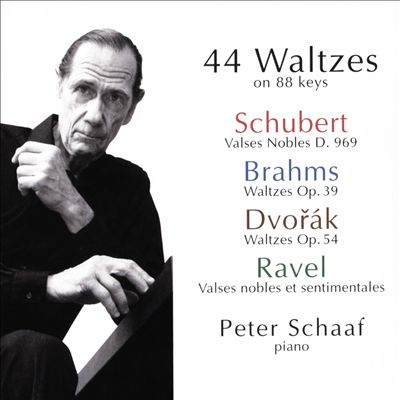 44 Waltzes on 88 Keys: Schubert, Brahms, Dvorák, Ravel