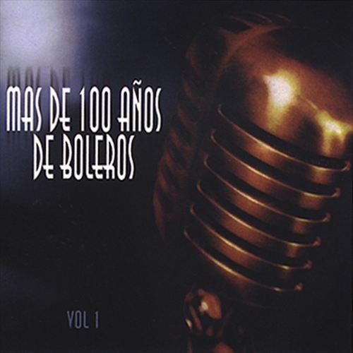 Mas de 100 Anos de Boleros, Vol. 1