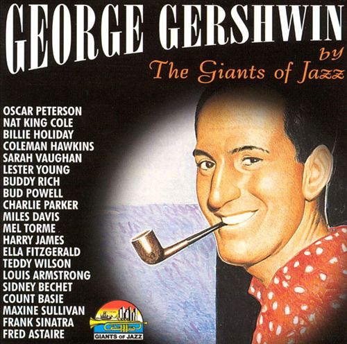 George Gershwin by the Giants of Jazz
