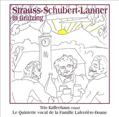 Strauss, Schubert, Lanner in Grinzing