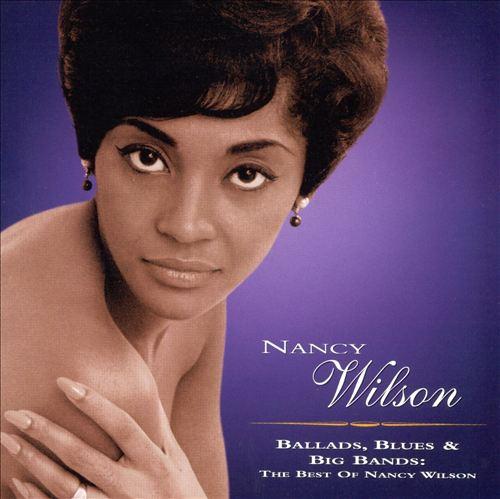 Ballads, Blues & Big Bands: The Best of Nancy Wilson