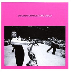 Disco Discharge: Euro Disco