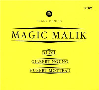Tranz Denied: Magic Malik