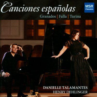 Canciones Españolas: Granados, Falla, Turina