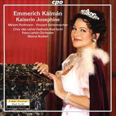 Emmerich Kálmán: Kaiserin Josephine
