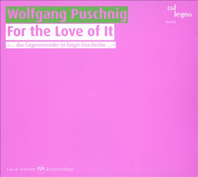 For the Love of It: Music by Wolfgang Puschnig