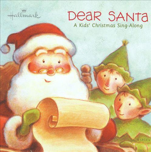 Dear Santa: A Kids' Christmas Sing-Along