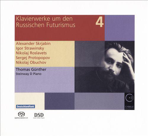 Klavierwerke um den Russischen Futurismus, Vol. 4