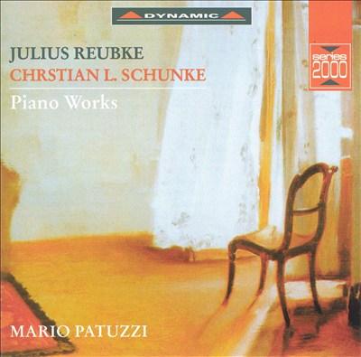 Reubke and Schuncke: Piano Works