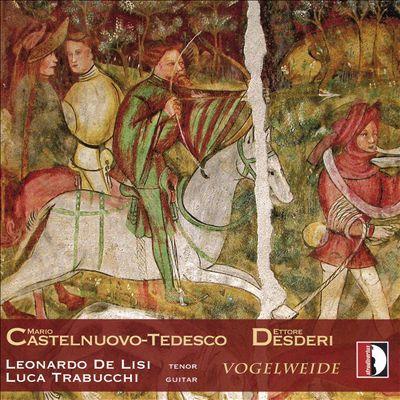 Vogelweide: Castelnuovo-Tedesco, Desderi