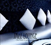 Jazz Lounge: The Finest In Jazz Lounge
