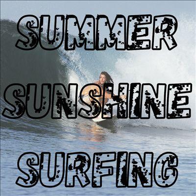 Summer, Sunshine, Surfing