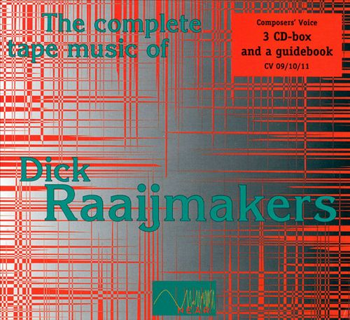 The Complete Tape Music of Dick Raaijmakers