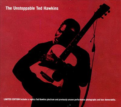 The Unstoppable Ted Hawkins