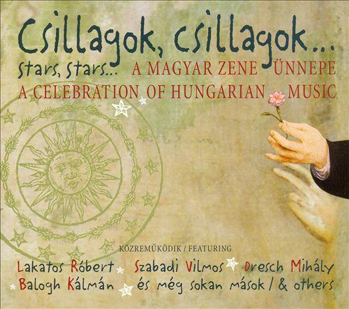 Stars, Stars: A Celebration of Hungarian Music