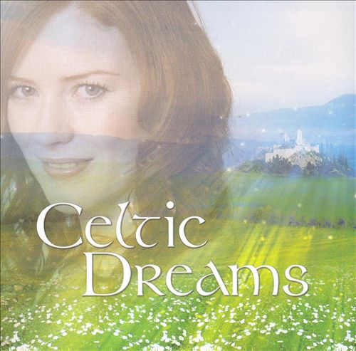 Celtic Dreams [Universal Classics & Jazz]