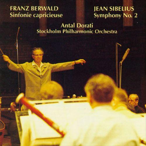 Berwald: Sinfonie capricieuse; Sibelius: Symphony No.2