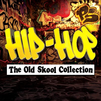 Hip-Hop: The Old Skool Collection