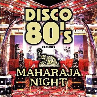 Disco 80's Presents: Maharaja Night