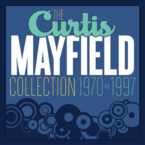 The Curtis Mayfield Collection 1970-1997