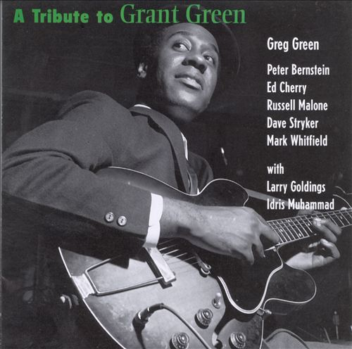 A Tribute to Grant Green