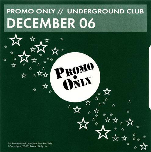 Promo Only: Underground Club (December 2006)