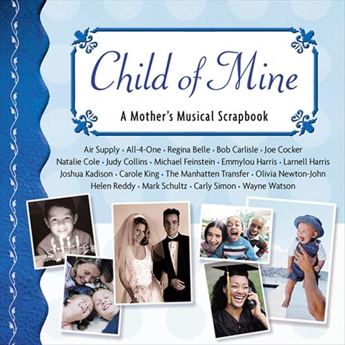 Child of Mine: A Mother Musical Scrapbook
