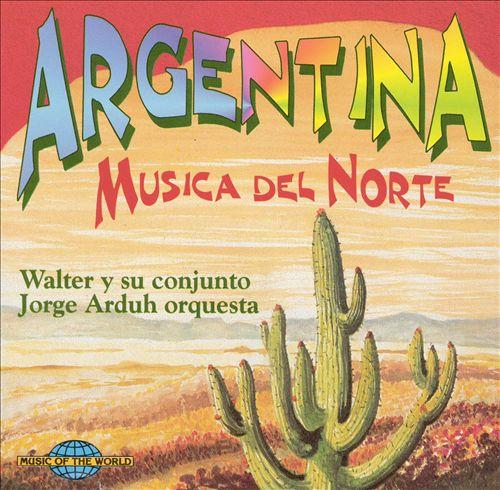 Argentina: Musica del Norte