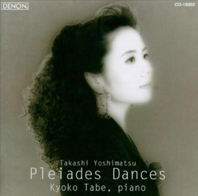 Takashi Yoshimatsu: Pleiades Dances